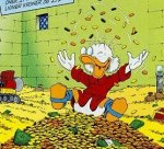 Scrooge McDuck:  Make it rain!